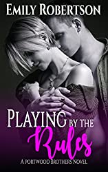 Playing by the Rules (A Portwood Brothers Novel Book 2)