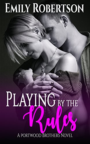 Playing by the Rules (Portwood Brothers Series Book 2) by [Robertson, Emily]