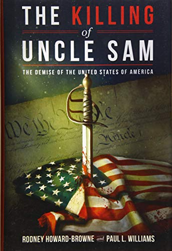 - The Killing of Uncle Sam: The Demise of the United States of America