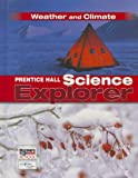 PRENTICE HALL SCIENCE EXPLORER WEATHER AND CLIMATE STUDENT EDITION      THIRD EDITION 2005