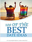 100 of the Best Date Ideas, Alexander Trost and Vadim Kravetsky, 148415228X