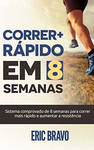 Amazon.com: Como correr mais rápido em 8 semanas: Sistema ...