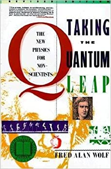Book By Fred A. Wolf Taking the Quantum Leap: The New Physics for Nonscientists (Revised)