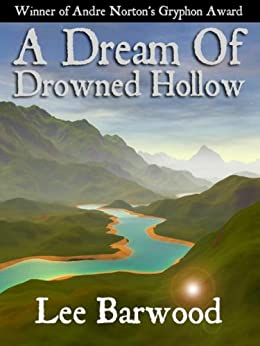 A Dream of Drowned Hollow by [Barwood, Lee]