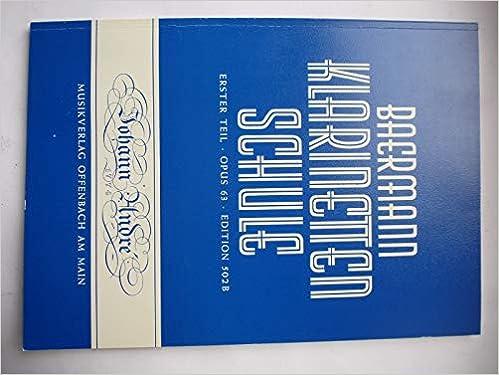 Baermann Klarinettenschule Praktischer Teil Erster Teil Opus 63 Klarinette Noten Musiknoten Amazon De Baermann Bucher