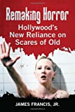 Remaking Horror, James Francis, 0786470887