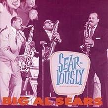 Sear-iously by Big Al Sears (1994-06-28)