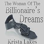The Woman of the Billionaire's Dreams | Krista Lakes