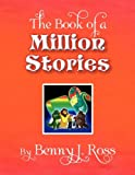 The Book of a Million Stories, Benny J. Ross, 144158904X