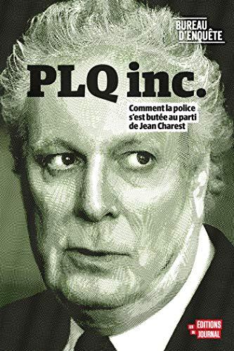 Bureau d'enquête - PLQ Inc. (French Edition)