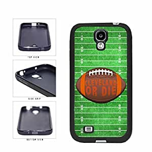 Cleveland or Die Football Field TPU RUBBER SILICONE Phone Case Back Cover Samsung Galaxy S4 I9500