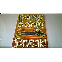 Boing! Boing! Squeak!