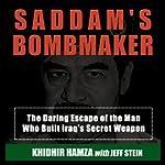 Saddam's Bombmaker: The Daring Escape of the Man Who Built Iraq's Secret Weapon | Khidhir Hamza,Jeff Stein