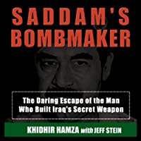 Saddam's Bombmaker: The Daring Escape of the Man Who Built Iraq's Secret Weapon Hörbuch von Khidhir Hamza, Jeff Stein Gesprochen von: Robert Whitfield
