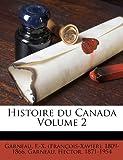 Histoire du Canada Volume 2, Garneau Hector 1871-1954, 1173148744