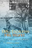 Billy Explores His World, C. William Lakso, 1439245657