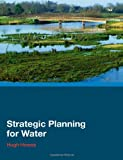 Strategic Planning for Water, Howes, Hugh, 0415425387