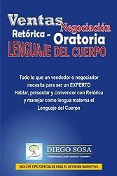 Ventas - Negociación, Retórica - Oratoria y Lenguaje del Cuerpo (Spanish Edition)
