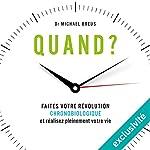 Quand ? Faites votre révolution chronobiologique et réalisez pleinement votre vie | Michael Breus