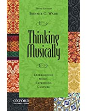 Thinking Musically: Experiencing Music, Expressing Culture