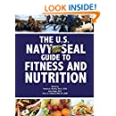 The U.S. Navy SEAL Guide to Fitness and Nutrition