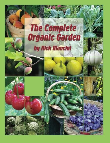 The Complete Organic Garden by Organic Gardening Simplified