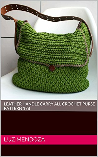 (Leather handle carry all crochet purse pattern 178)
