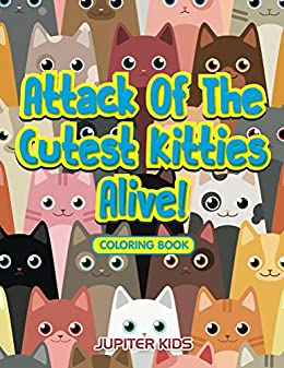 Attack Cutest Kitties Alive Coloring ebook