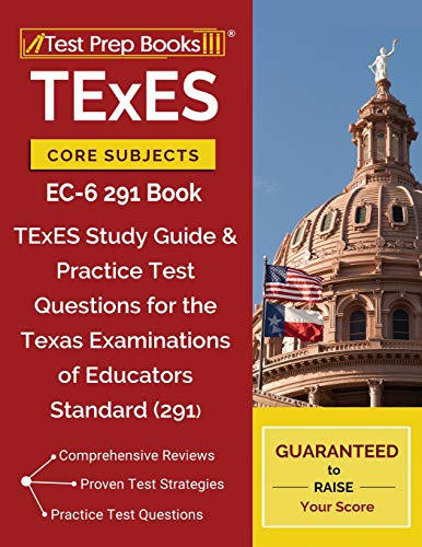 Pdf Test Preparation TExES Core Subjects EC-6 291 Book: TExES Study Guide & Practice Test Questions for the Texas Examinations of Educators Standards (291)