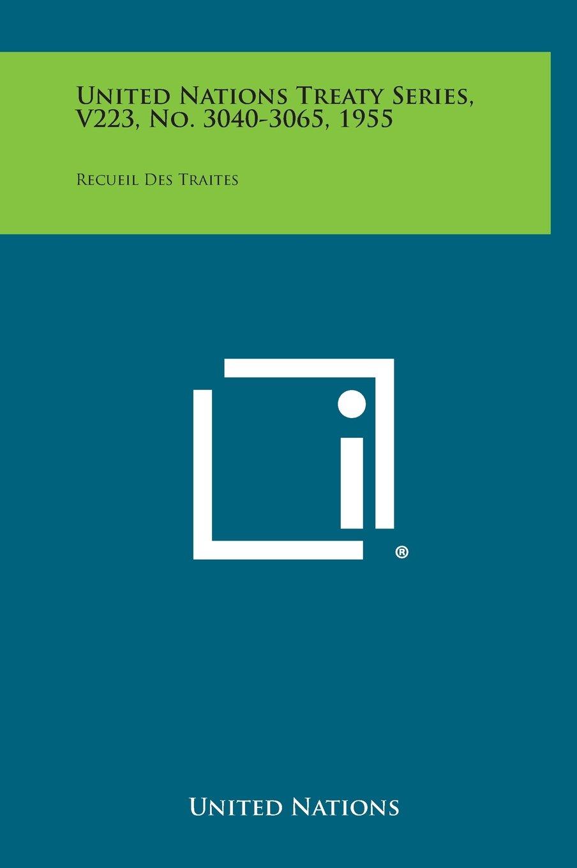 United Nations Treaty Series, V223, No. 3040-3065, 1955: Recueil Des Traites pdf