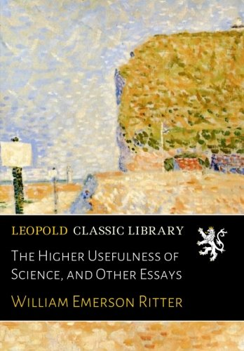 The Higher Usefulness of Science, and Other Essays ebook