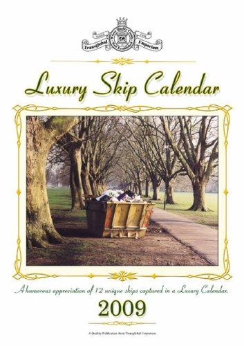 Luxury Skip Calendar 2009 2009: A Humorous Appreciation of 12 Unique Skips Captured in a Luxury Calendar