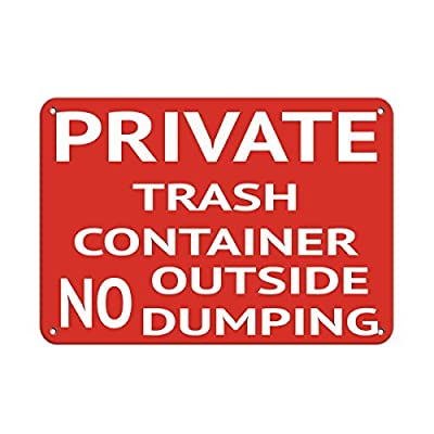 Personalized Metal Signs for Outdoors Private Trash Container No Outside Dumping Security Sign Aluminum METAL Sign 10 X 14 Inch