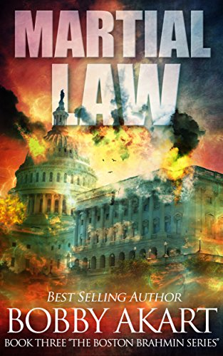 Martial Law: A Post-Apocalyptic Fiction Series (The Boston Brahmin Book 3) by [Akart, Bobby]