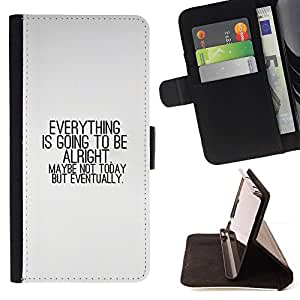 For Samsung Galaxy Note 4 IV EVERYTHING IS GOING TO BE ALRIGHT Beautiful Print Wallet Leather Case Cover With Credit Card Slots And Stand Function