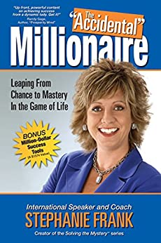 """The """"Accidental"""" Millionaire: Leaping From Chance To Mastery In the Game of Life by [Frank, Stephanie]"""