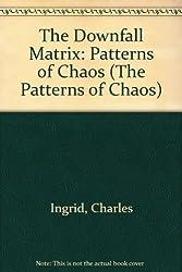 The Downfall Matrix (Patterns of Chaos)