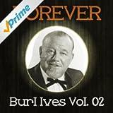 Forever Burl Ives, Vol. 2