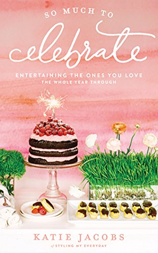 So Much To Celebrate: Entertaining the Ones You Love the Whole Year Through by Thomas Nelson on Brilliance Audio