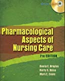 img - for Pharmacological Aspects of Nursing Care 7 Pck Pap edition by Broyles, Bonita E., Reiss, Barry S., Evans, Mary E., Pickar, (2008) Paperback book / textbook / text book