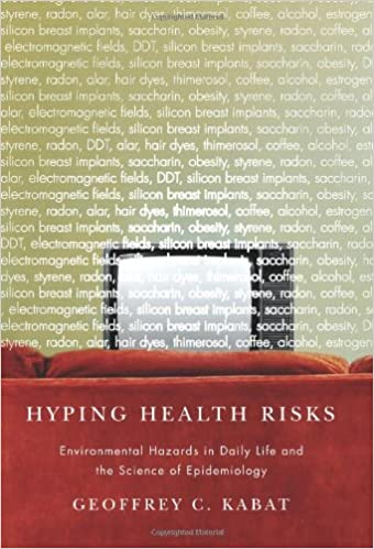 Ebook files téléchargement gratuitHyping Health Risks: Environmental Hazards in Daily Life and the Science of Epidemiology by Geoffrey C. Kabat (French Edition) PDF PDB