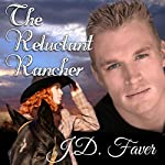 The Reluctant Rancher: Badlands, Book 2 | J.D. Faver