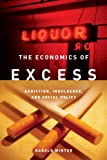 The Economics of Excess, Harold Winter, 0804761477