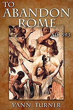 To Abandon Rome: AD 593 (Tribonian Trilogy Book 2)