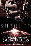 Download Subdued: A Dark Sci-Fi Reverse Harem Romance (Vakarran Captives Book 4) in PDF ePUB Free Online