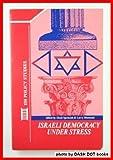 Israeli Democracy under Stress 9781555873806