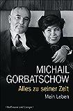 Alles zu seiner Zeit: Mein Leben (Autobiografien)