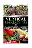 vertical vegetables and fruit - Vertical Gardening 101: How to Create Your Vertical Urban  Garden & Grow Healthy Organic  Fruits & Vegetables