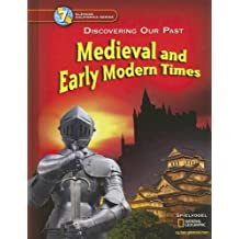 Discovering Our Past - California Edition: Medieval And Early Modern Times