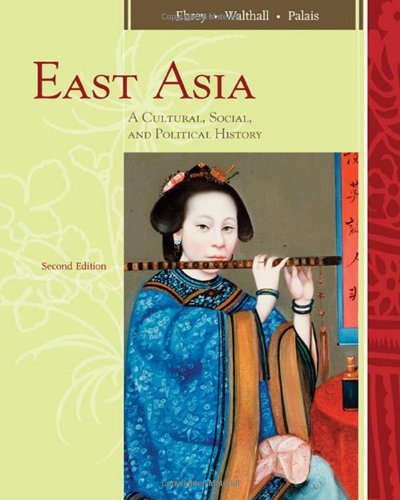 East Asia: A Cultural, Social, and Political History